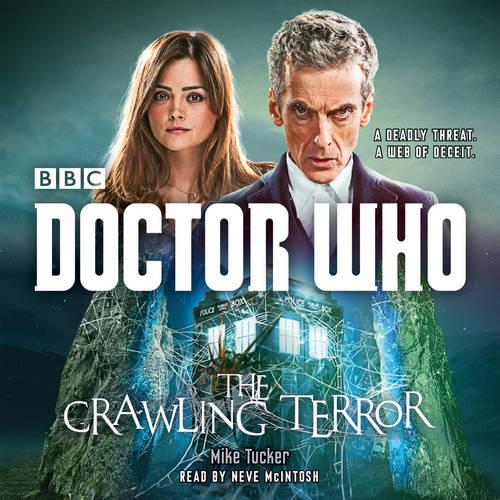 Doctor Who: The Crawling Terror: A 12th Doctor novel (CD-Audio)