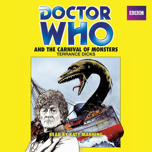 Doctor Who and the Carnival of Monsters: A 3rd Doctor novelisation (CD-Audio)