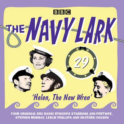The Navy Lark: Helen, the New Wren Volume 29: Four Episodes of the Classic BBC Radio Comedy (CD-Audio)