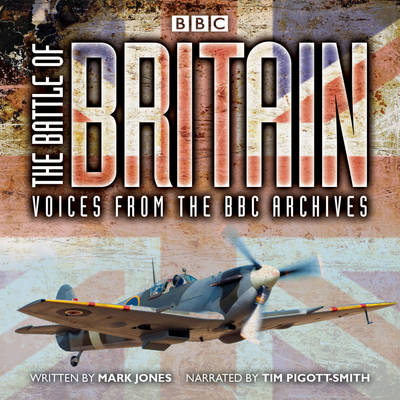 The Battle of Britain: Voices from the BBC Archives (CD-Audio)
