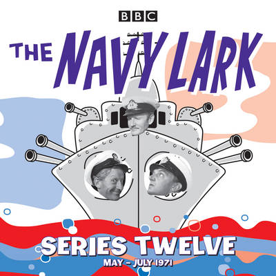 The Navy Lark: Collected Series 12: Classic Comedy from the BBC Radio Archive (CD-Audio)