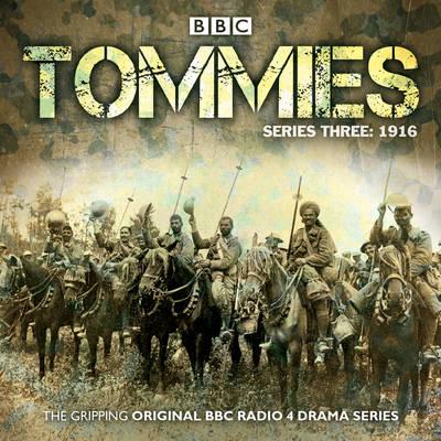 Tommies: 1916 Part 3: The Powerful BBC Radio 4 Drama (CD-Audio)