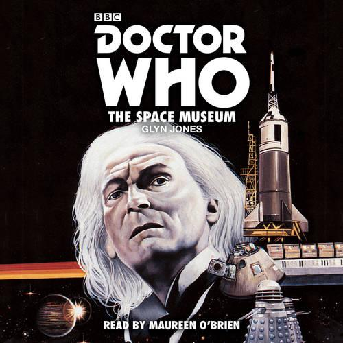 Doctor Who: The Space Museum: A 1st Doctor novelisation (CD-Audio)
