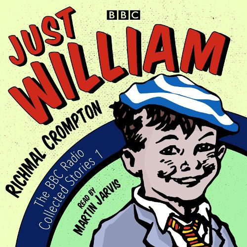 Just William: A BBC Radio Collection: Classic readings from the BBC archive (CD-Audio)