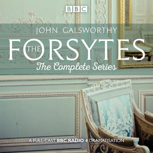 Cover The Forsytes: The Complete Series: BBC Radio 4 full-cast dramatisation
