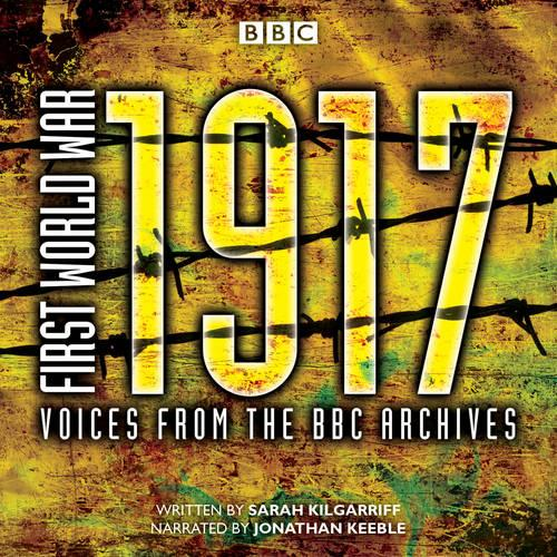 First World War: 1917: Voices from the BBC Archive (CD-Audio)