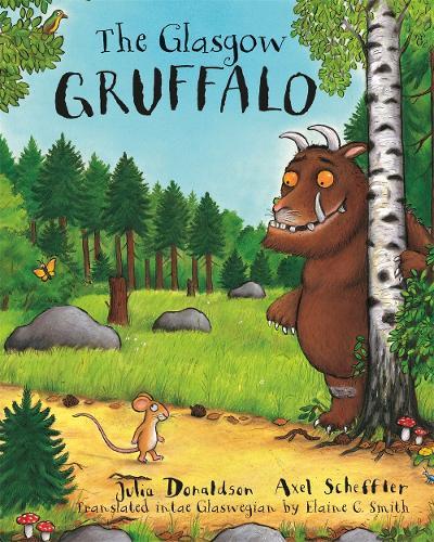 The Glasgow Gruffalo: The Gruffalo in Glaswegian (Paperback)