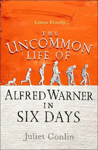 The Uncommon Life of Alfred Warner in Six Days (Paperback)