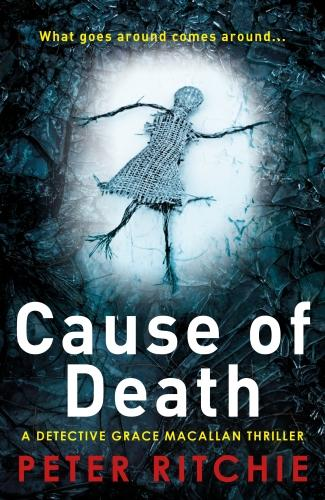 Cause of Death - Detective Grace Macallan Crime Thriller Series 1 (Paperback)