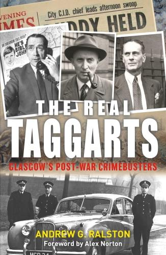 The Real Taggarts: Glasgow's Post-War Crimebusters (Paperback)