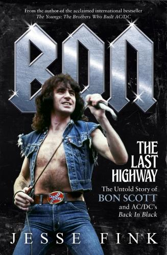Cover Bon: The Last Highway: The Untold Story of Bon Scott and AC/DC's Back in Black
