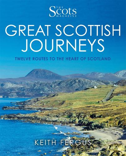 The Scots Magazine: Great Scottish Journeys (Paperback)