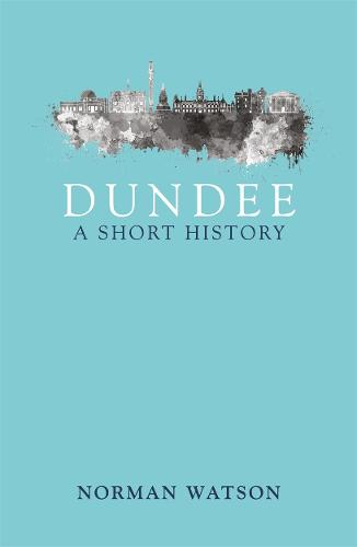 Dundee: A Short History (Paperback)
