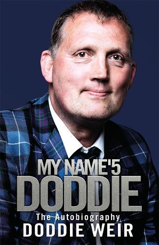 My Name'5 Doddie: The Autobiography (Hardback)