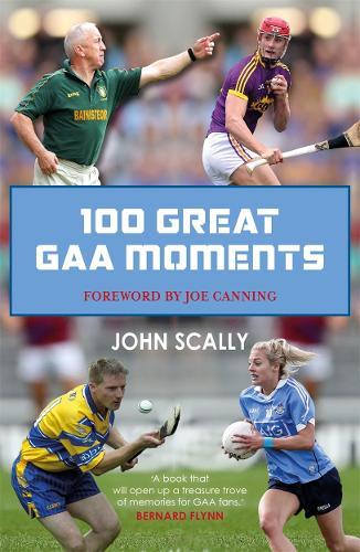 100 Great GAA Moments (Paperback)