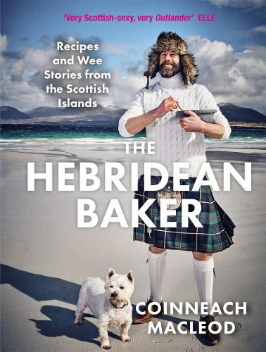 The Hebridean Baker: Recipes and Wee Stories from the Scottish Islands (Hardback)