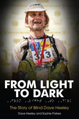 From Light to Dark: The Story of Blind Dave Heeley (Hardback)