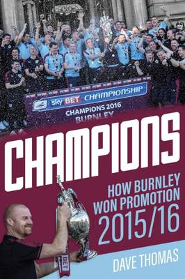 Champions: The Story of Burnley's Instant Return to the Premier League (Paperback)