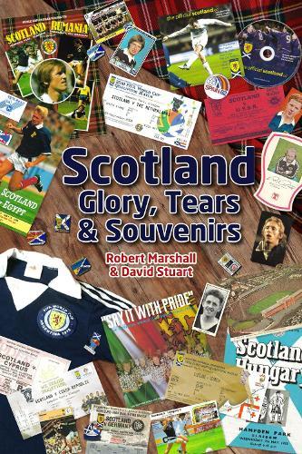 Scotland - Glory, Tears & Souvenirs (Hardback)