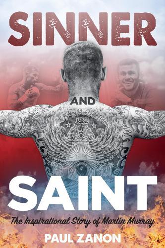 Sinner and Saint: The Inspirational Story of Martin Murray (Hardback)