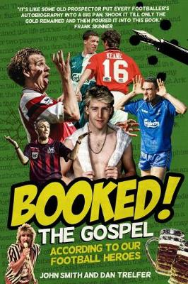 Booked!: The Gospel According to our Football Heroes (Hardback)
