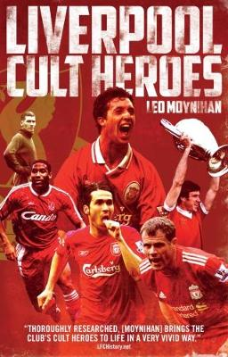 Liverpool FC Cult Heroes (Paperback)