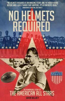 No Helmets Required: The Remarkable Story of the American All Stars (Paperback)