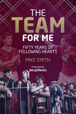The Team for Me: Fifty Years of Following Hearts (Hardback)