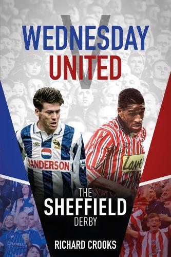 Wednesday v United: The Sheffield Derby (Hardback)