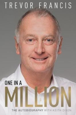 One in a Million: The Trevor Francis Story (Hardback)