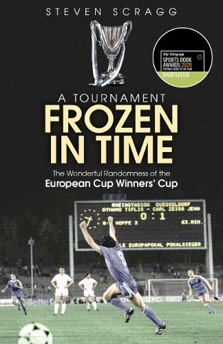 A Tournament Frozen in Time: The Wonderful Randomness of the European Cup Winners Cup (Paperback)