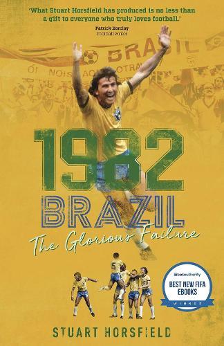 Brazil 82: The Day Football Died (Hardback)