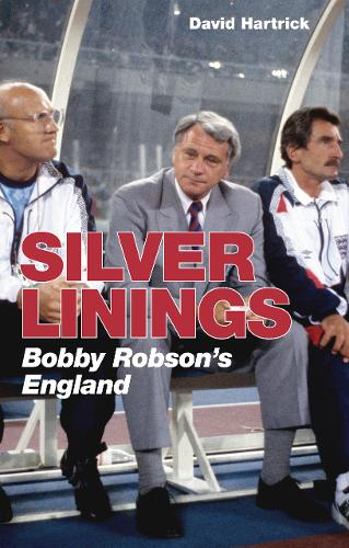 Silver Linings: Bobby Robson's England (Paperback)