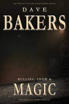 Bullies, Snow & Magic (Paperback)
