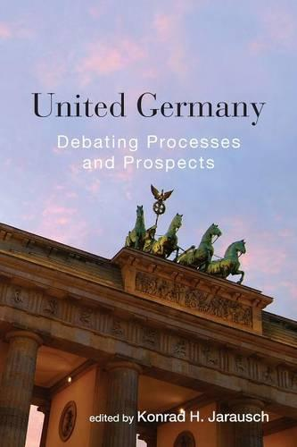 United Germany: Debating Processes and Prospects (Paperback)