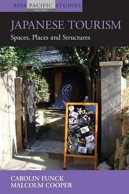 Japanese Tourism: Spaces, Places and Structures - Asia-Pacific Studies: Past and Present 5 (Paperback)