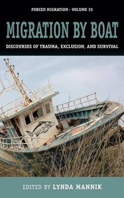 Migration by Boat: Discourses of Trauma, Exclusion and Survival - Studies in Forced Migration 35 (Hardback)