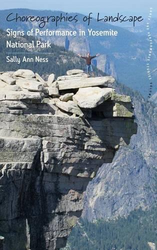 Choreographies of Landscape: Signs of Performance in Yosemite National Park - Dance and Performance Studies 8 (Hardback)