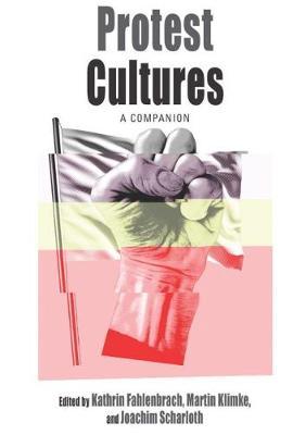 Protest Cultures: A Companion - Protest, Culture & Society 17 (Hardback)