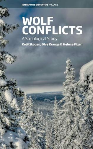 Wolf Conflicts: A Sociological Study - Interspecies Encounters 1 (Hardback)