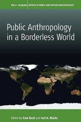 Public Anthropology in a Borderless World - Studies in Public and Applied Anthropology 8 (Paperback)