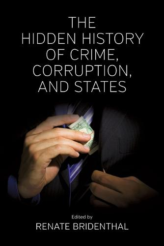 The Hidden History of Crime, Corruption, and States (Paperback)