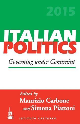 Governing Under Constraint - Italian Politics 31 (Paperback)