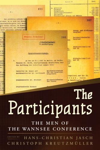 The Participants: The Men of the Wannsee Conference (Hardback)