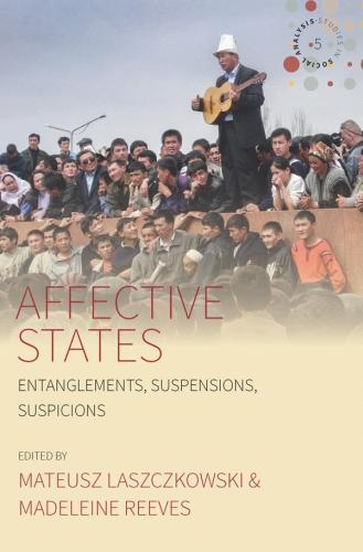 Affective States: Entanglements, Suspensions, Suspicions - Studies in Social Analysis 5 (Paperback)
