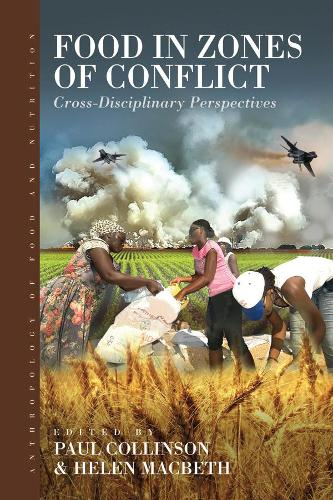 Food in Zones of Conflict: Cross-Disciplinary Perspectives - Anthropology of Food & Nutrition 8 (Paperback)