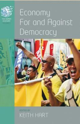 Economy for and Against Democracy - The Human Economy 2 (Paperback)