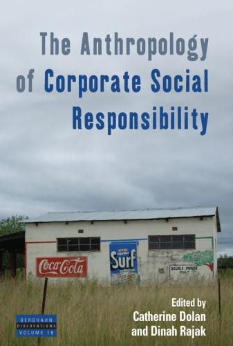 The Anthropology of Corporate Social Responsibility - Dislocations 18 (Paperback)