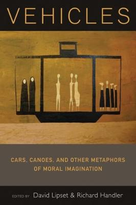 Vehicles: Cars, Canoes, and Other Metaphors of Moral Imagination (Paperback)