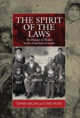 The Spirit of the Laws: The Plunder of Wealth in the Armenian Genocide - War and Genocide 21 (Paperback)